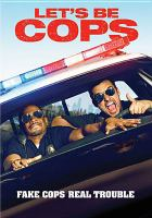 Cover image for Let's be cops [videorecording (DVD)]
