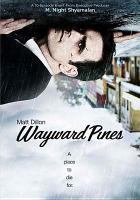 Cover image for Wayward Pines Season 1 [videorecording (DVD)]