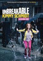 Cover image for Unbreakable Kimmy Schmidt. Season one [videorecording (DVD)]