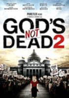 Cover image for God's not dead 2 [videorecording (DVD)]