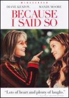 Cover image for Because I said so [videorecording (DVD)]
