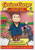Cover image for Curious George leads the band [videorecording (DVD)] : and other musical mayhem