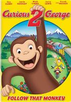 Cover image for Curious George 2. Follow that monkey [videorecording (DVD)]