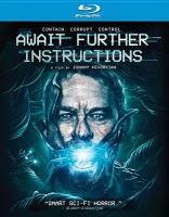 Cover image for Await further instructions [videorecording (Blu-ray)]