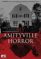 Cover image for My Amityville horror [videorecording (DVD)]