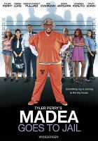 Cover image for Tyler Perry's Madea goes to jail [videorecording (DVD)]