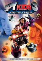 Cover image for Spy kids 3 [videorecording (DVD)] : game over