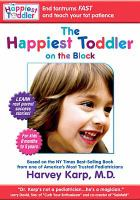 Cover image for The happiest toddler on the block [videorecording (DVD)] : how to stop tantrums and raise a happy, secure child
