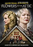 Cover image for Flowers in the attic [videorecording (DVD)]