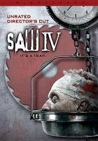 Cover image for Saw IV [videorecording (DVD)] : it's a trap