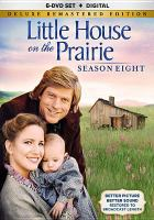 Cover image for Little house on the prairie. Season eight [videorecording (DVD)]
