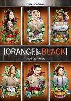 Cover image for Orange is the new black. Season three [videorecording (DVD)]