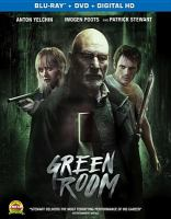 Cover image for Green room [videorecording (Blu-ray)]