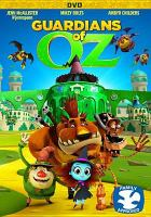 Cover image for Guardians of Oz [videorecording (DVD)]