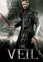 Cover image for The veil [videorecording (DVD)]