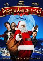 Cover image for Saving Christmas [videorecording (DVD)]