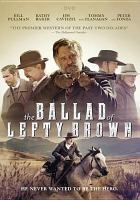 Cover image for The ballad of Lefty Brown [videorecording (DVD)]