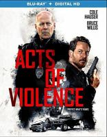 Cover image for Acts of violence [videorecording (Blu-ray)]