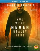 Cover image for You were never really here [videorecording (Blu-ray)]