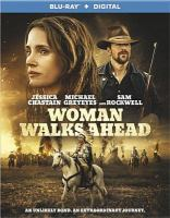 Cover image for Woman walks ahead [videorecording (Blu-ray)]