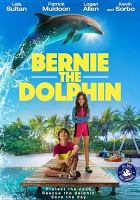 Cover image for Bernie the dolphin [videorecording (DVD)]