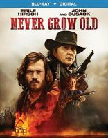 Cover image for Never grow old [videorecording (Blu-ray)]