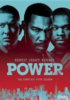 Cover image for Power. The complete fifth season [videorecording (DVD)]