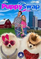 Cover image for Puppy swap [videorecording (DVD)] : love unleashed