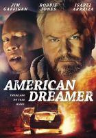 Cover image for American dreamer [videorecording (DVD)]