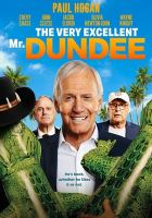 Cover image for The very excellent Mr. Dundee [videorecording (DVD)]