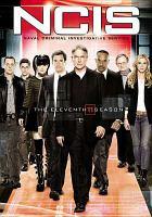 Cover image for NCIS, Naval Criminal Investigative Service. The eleventh season [videorecording (DVD)].