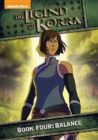 Cover image for Legend of Korra. Balance, Book four [videorecording (DVD)]