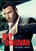 Cover image for Ray Donovan. Season three [videorecording (DVD)]