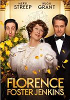 Cover image for Florence Foster Jenkins [videorecording (DVD)]