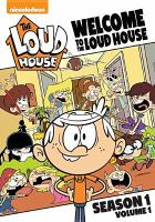 Cover image for Welcome to the Loud house. Season 1, volume 1 [videorecording (DVD)]