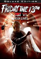 Cover image for Friday the 13th. Jason lives / Part VI, [videorecording (DVD)]