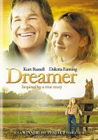 Cover image for Dreamer [videorecording (DVD)] : inspired by a true story