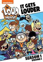 Cover image for The Loud house. It gets louder, Season 1, volume 2 [videorecording (DVD)]