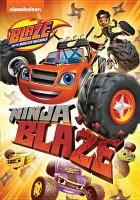 Cover image for Blaze and the monster machines. Ninja Blaze [videorecording (DVD)].