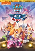 Cover image for PAW patrol. Jet to the rescue [videorecording (DVD)]