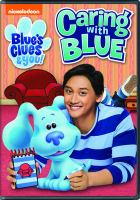 Cover image for Blue's clues & you!. Caring with Blue [videorecording (DVD)].
