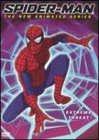 Cover image for Spider-man [videorecording (DVD)] : the new animated series. Extreme threat