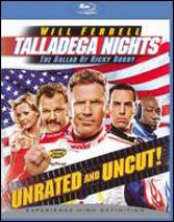 Cover image for Talladega nights [videorecording (Blu-ray)] : the ballad of Ricky Bobby