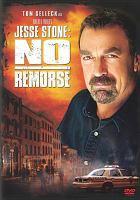 Cover image for Jesse Stone. No remorse [videorecording (DVD)]