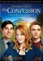 Cover image for Beverly Lewis' The confession [videorecording (DVD)]