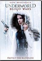 Cover image for Underworld. Blood wars [videorecording (DVD)]