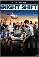 Cover image for The night shift. Season one [videorecording (DVD)].