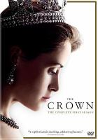 Cover image for The crown. The complete first season [videorecording (DVD)]