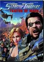 Cover image for Starship Troopers. Traitor of Mars [videorecording (DVD)]