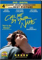 Cover image for Call me by your name [videorecording (DVD)]